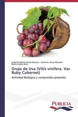 Orujo de Uva (Vitis Vinifera. Var. Ruby Cabernet) (Paperback)