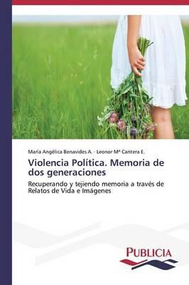 Violencia Politica. Memoria de DOS Generaciones (Paperback)