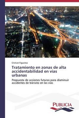 Tratamiento En Zonas de Alta Accidentabilidad En Vias Urbanas (Paperback)