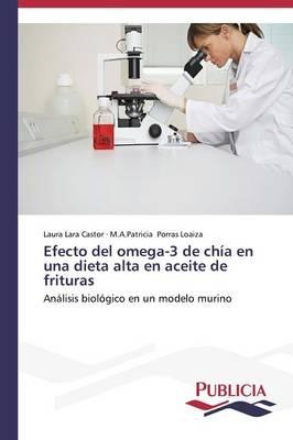 Efecto del Omega-3 de Chia En Una Dieta Alta En Aceite de Frituras (Paperback)