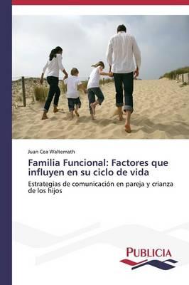 Familia Funcional: Factores Que Influyen En Su Ciclo de Vida (Paperback)