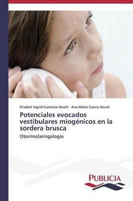 Potenciales Evocados Vestibulares Miogenicos En La Sordera Brusca (Paperback)