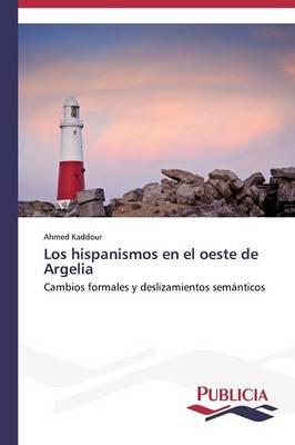 Los Hispanismos En El Oeste de Argelia (Paperback)