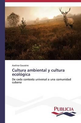 Cultura Ambiental y Cultura Ecologica (Paperback)