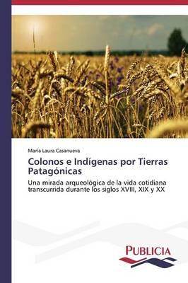 Colonos E Indigenas Por Tierras Patagonicas (Paperback)