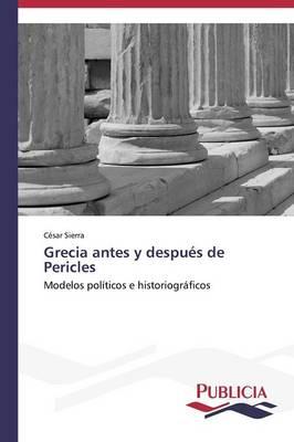Grecia Antes y Despues de Pericles (Paperback)