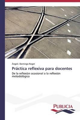Practica Reflexiva Para Docentes (Paperback)