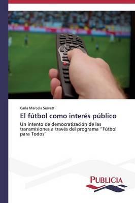 El Futbol Como Interes Publico (Paperback)