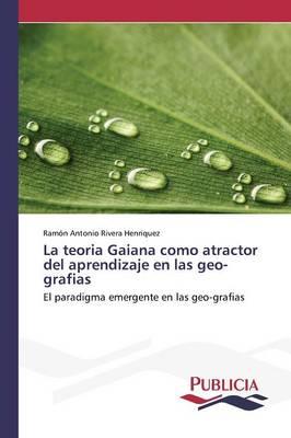 La Teoria Gaiana Como Atractor del Aprendizaje En Las Geo-Grafias (Paperback)