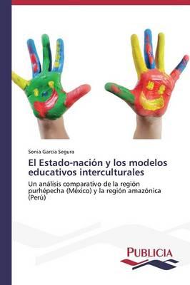 El Estado-Nacion y Los Modelos Educativos Interculturales (Paperback)