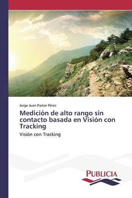 Medicion de Alto Rango Sin Contacto Basada En Vision Con Tracking (Paperback)
