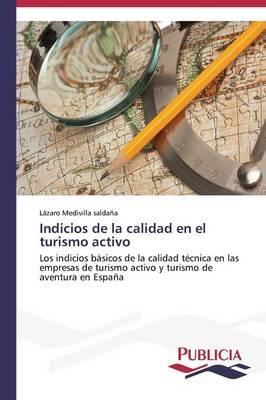 Indicios de La Calidad En El Turismo Activo (Paperback)