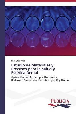Estudio de Materiales y Procesos Para La Salud y Estetica Dental (Paperback)