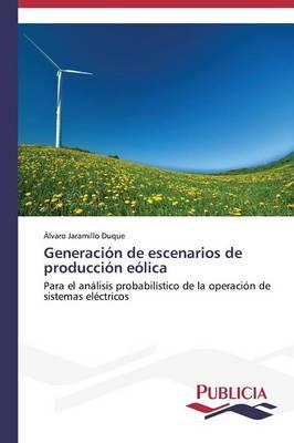 Generacion de Escenarios de Produccion Eolica (Paperback)