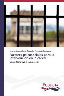 Factores Psicosociales Para La Intervencion En La Carcel (Paperback)