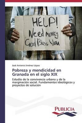 Pobreza y Mendicidad En Granada En El Siglo XIX (Paperback)