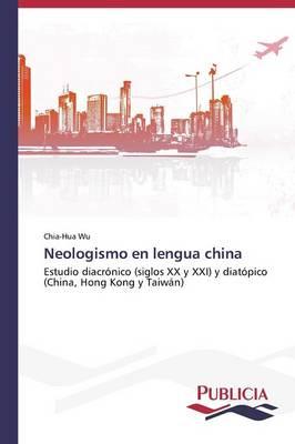 Neologismo En Lengua China (Paperback)