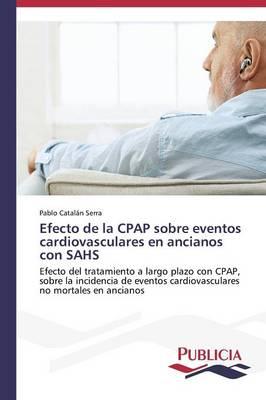 Efecto de La Cpap Sobre Eventos Cardiovasculares En Ancianos Con Sahs (Paperback)