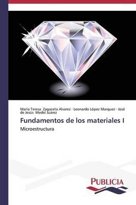 Fundamentos de Los Materiales I (Paperback)