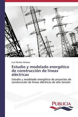 Estudio y Modelado Energetico de Construccion de Lineas Electricas (Paperback)
