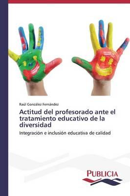 Actitud del Profesorado Ante El Tratamiento Educativo de La Diversidad (Paperback)