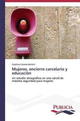 Mujeres, Encierro Carcelario y Educacion (Paperback)