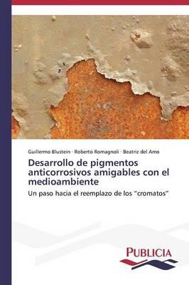 Desarrollo de Pigmentos Anticorrosivos Amigables Con El Medioambiente (Paperback)