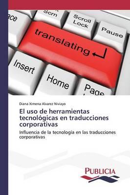 El USO de Herramientas Tecnologicas En Traducciones Corporativas (Paperback)