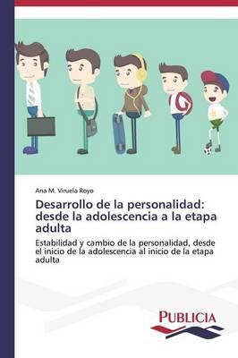 Desarrollo de La Personalidad: Desde La Adolescencia a la Etapa Adulta (Paperback)