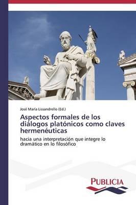 Aspectos Formales de Los Dialogos Platonicos Como Claves Hermeneuticas (Paperback)