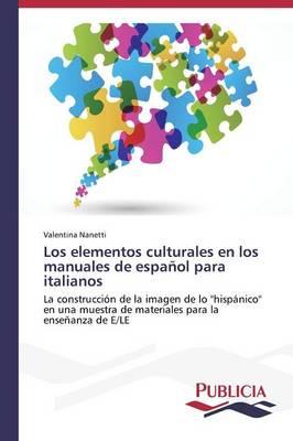 Los Elementos Culturales En Los Manuales de Espanol Para Italianos (Paperback)