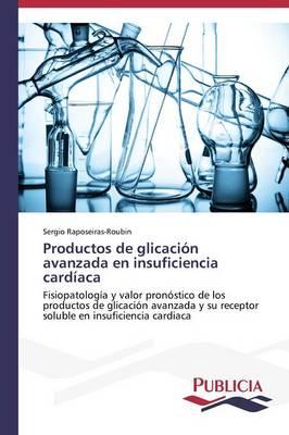 Productos de Glicacion Avanzada En Insuficiencia Cardiaca (Paperback)
