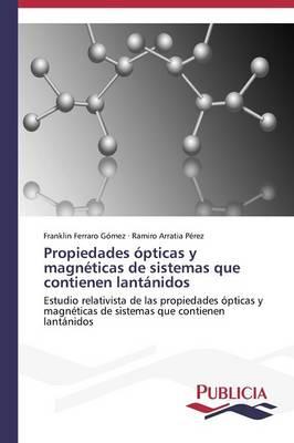Propiedades Opticas y Magneticas de Sistemas Que Contienen Lantanidos (Paperback)