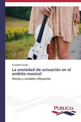 La Ansiedad de Actuacion En El Ambito Musical (Paperback)