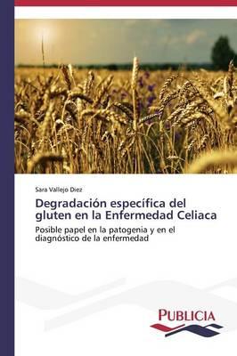 Degradacion Especifica del Gluten En La Enfermedad Celiaca (Paperback)