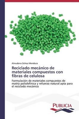 Reciclado Mecanico de Materiales Compuestos Con Fibras de Celulosa (Paperback)