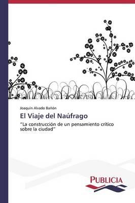 El Viaje del Naufrago (Paperback)