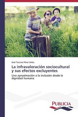 La Infravaloracion Sociocultural y Sus Efectos Excluyentes (Paperback)