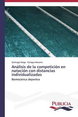Analisis de La Competicion En Natacion Con Distancias Individualizadas (Paperback)