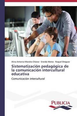 Sistematizacion Pedagogica de La Comunicacion Intercultural Educativa (Paperback)