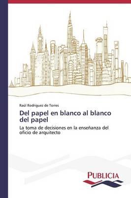 del Papel En Blanco Al Blanco del Papel (Paperback)
