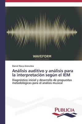 Analisis Auditivo y Analisis Para La Interpretacion Segun El Iem (Paperback)