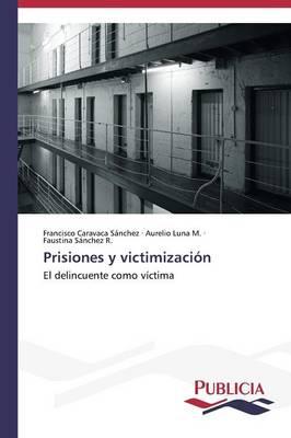 Prisiones y Victimizacion (Paperback)