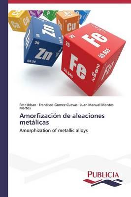 Amorfizacion de Aleaciones Metalicas (Paperback)