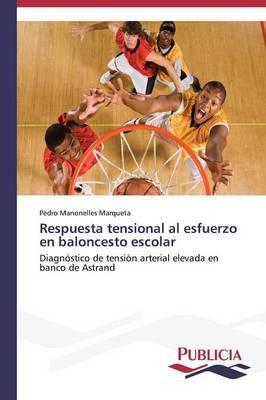 Respuesta Tensional Al Esfuerzo En Baloncesto Escolar (Paperback)