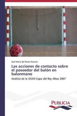 Las Acciones de Contacto Sobre El Poseedor del Balon En Balonmano (Paperback)