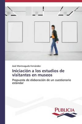 Iniciacion a Los Estudios de Visitantes En Museos (Paperback)