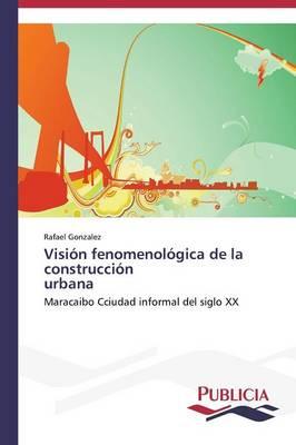Vision Fenomenologica de La Construccion Urbana (Paperback)