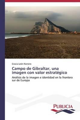 Campo de Gibraltar, Una Imagen Con Valor Estrategico (Paperback)