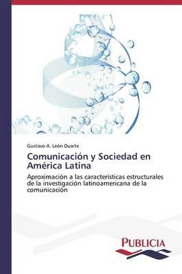 Comunicacion y Sociedad En America Latina (Paperback)